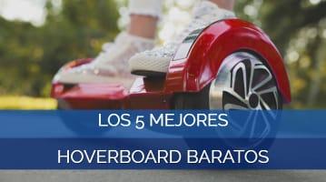 Los 5 Mejores Hoverboard Baratos