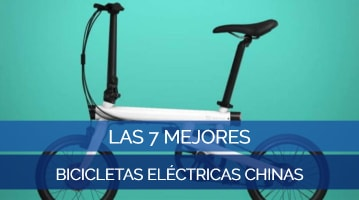 Las 7 Mejores Bicicletas Eléctricas Chinas