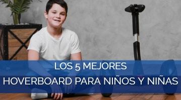 Los 5 Mejores Hoverboard para Niños y Niñas